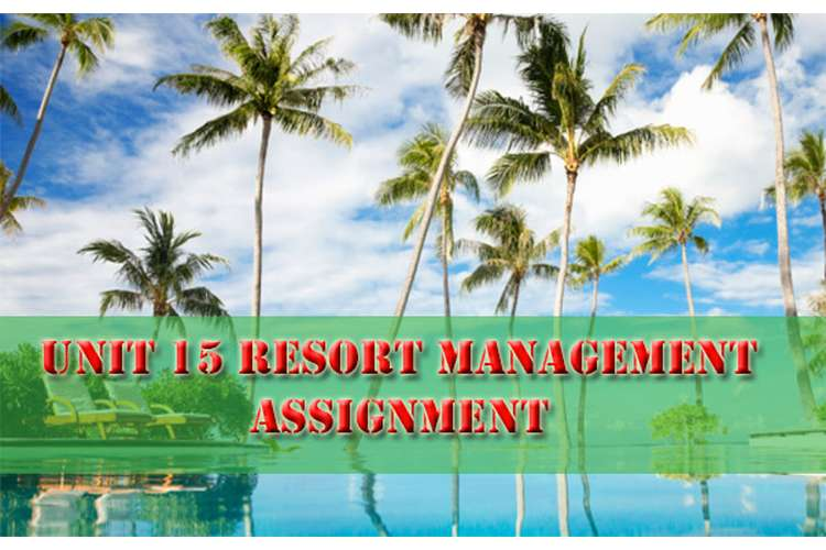 Unit 15 Resort Management Assignment