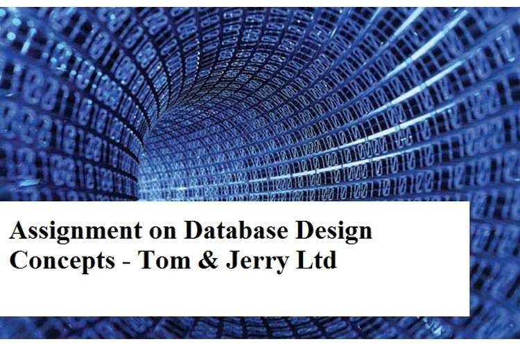 Assignment Database Design Concepts Tom Jerry Ltd