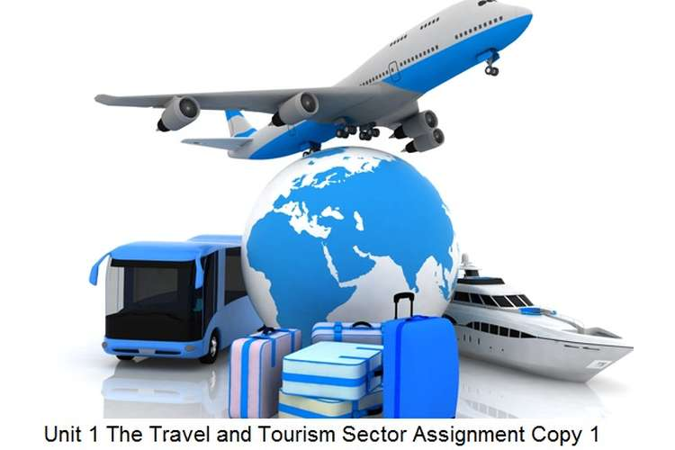 Unit 1 The Travel Tourism Sector Assignment Copy 1