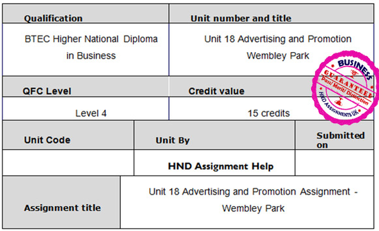 Unit 18 Advertising and Promotion Assignment - Wembley Park