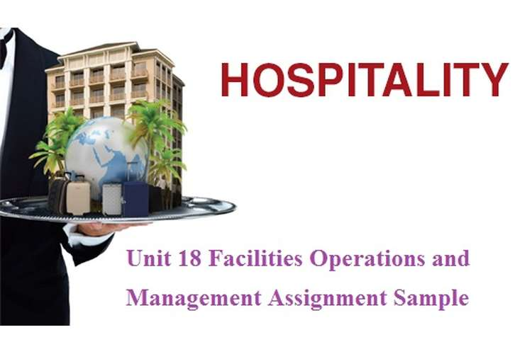 Unit 18 Facilities Operations and Management Assignment Sample