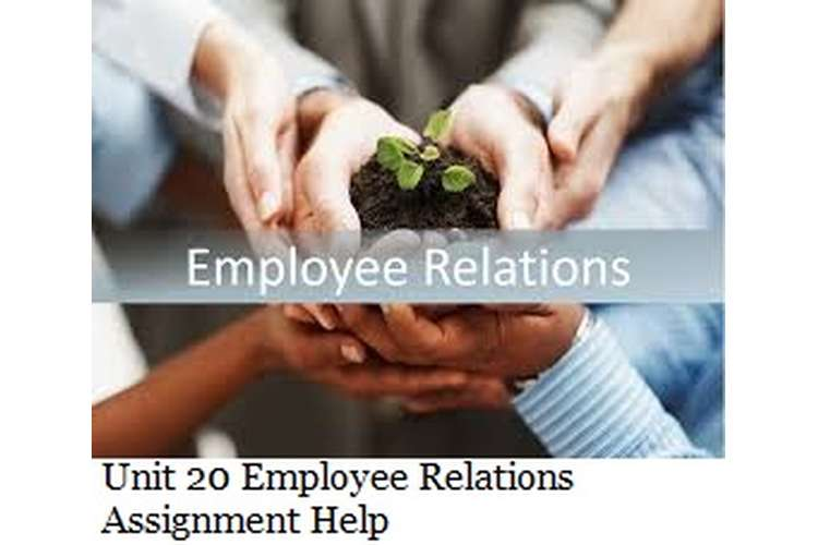 Unit 20 Employee Relations Assignment Help