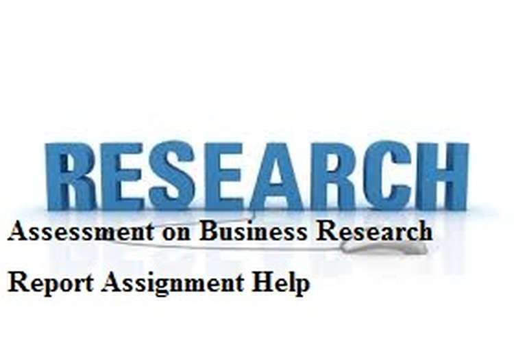 Assessment on Business Research Report