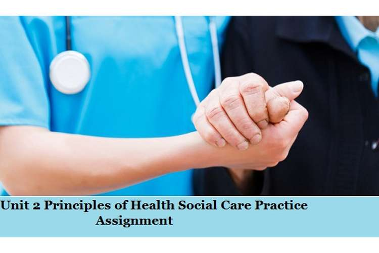 Principles of Health Social Care Practice Assignment