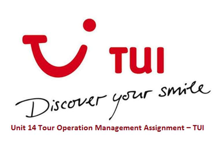Unit 14 Tour Operation Management Assignment – TUI