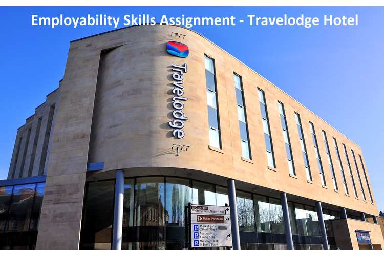 Employability Skills Assignment - Travelodge Hotel