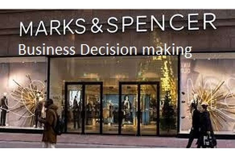 Unit 6 Assignment on Business Decision making Marks and Spencer