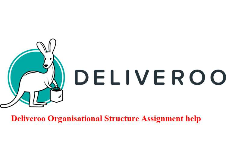 Deliveroo Organisational Structure Assignment help