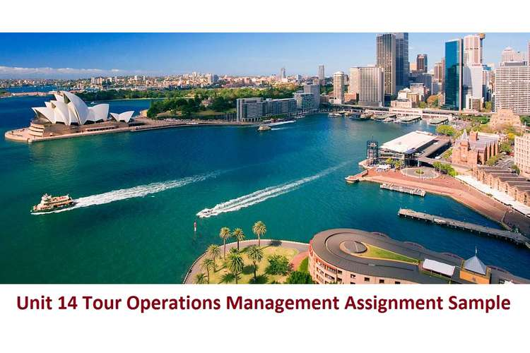 Unit 14 Tour Operations Management Assignment Sample