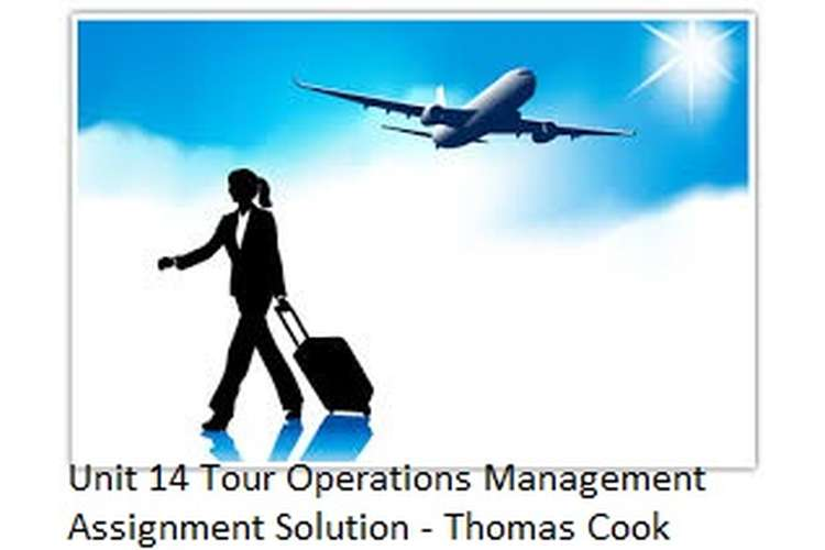 Unit 14 Tour Operations Management Assignment Solution - Thomas Cook
