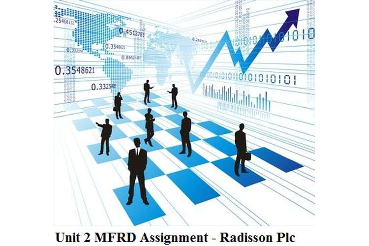 Unit 2 MFRD Assignment - Radisson Plc