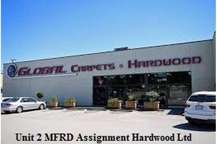 Unit 2 MFRD Assignment Hardwood Ltd