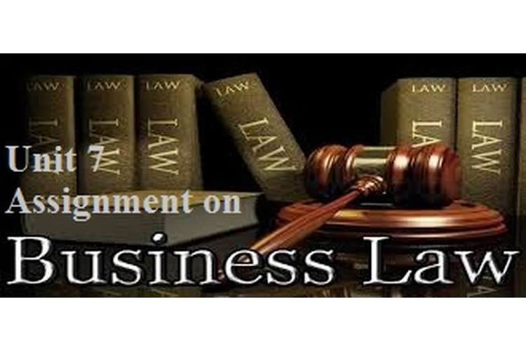 Unit 7 Assignment on Business Law