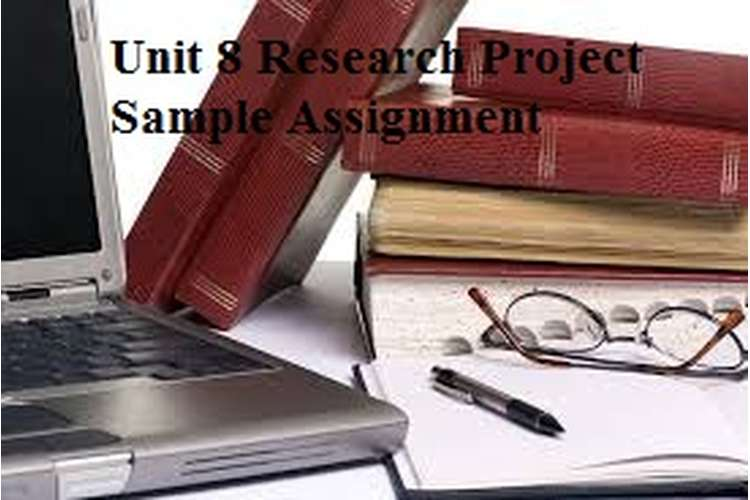 Unit 8 Research Project Sample Assignment