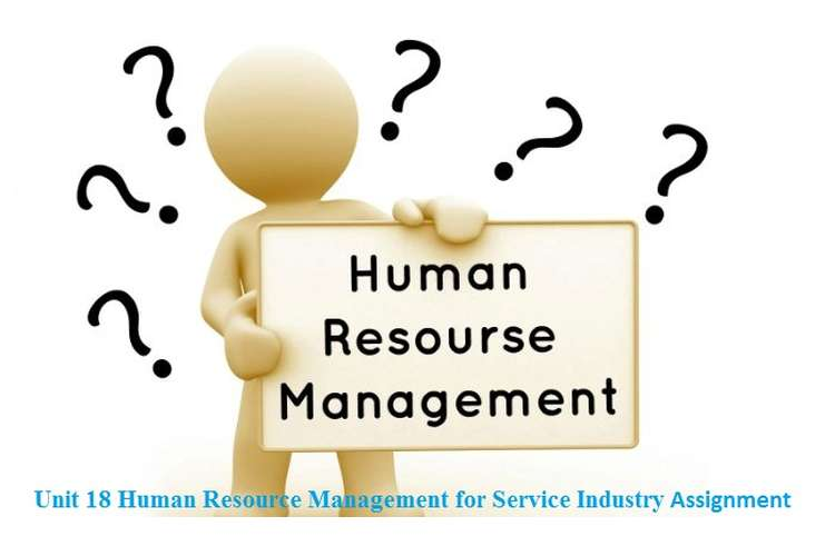 Unit 18 Human Resource Management for Service Industry Assignment