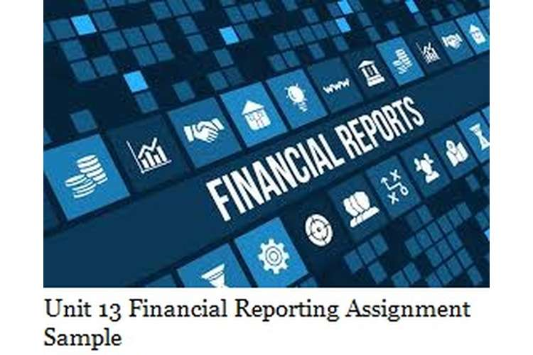 Unit 13 Financial Reporting Assignment Sample