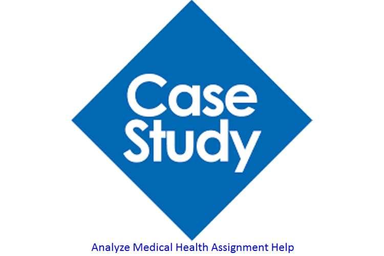 Analyze Medical Health Assignment Help