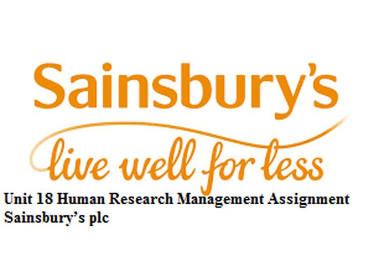 Unit 18 Human Research Management Assignment Sainsbury's plc