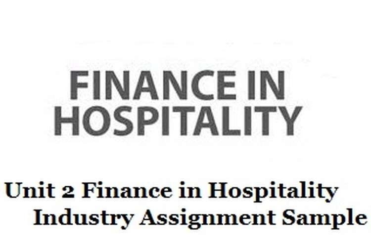 Unit 2 Finance in Hospitality Industry Assignment Solution