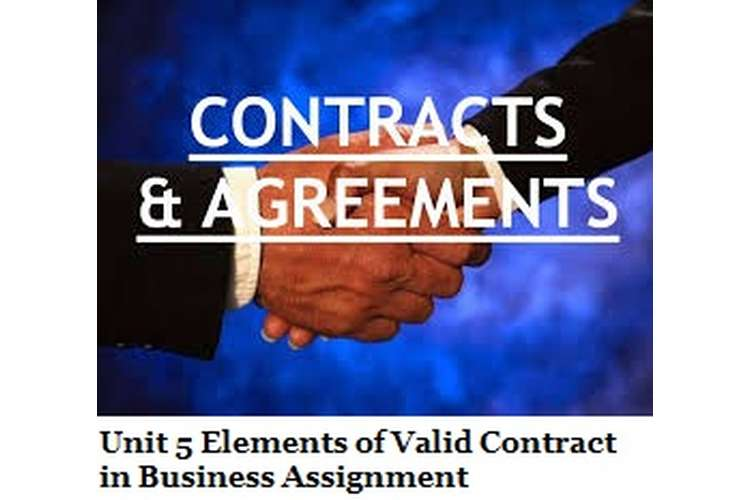 Unit 5 Elements of Valid Contract in Business Assignment