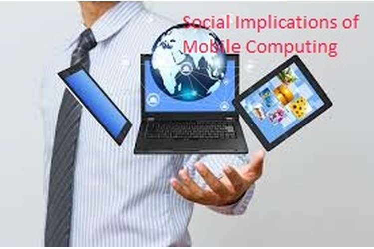 Social Implications of Mobile Computing Assignment Help