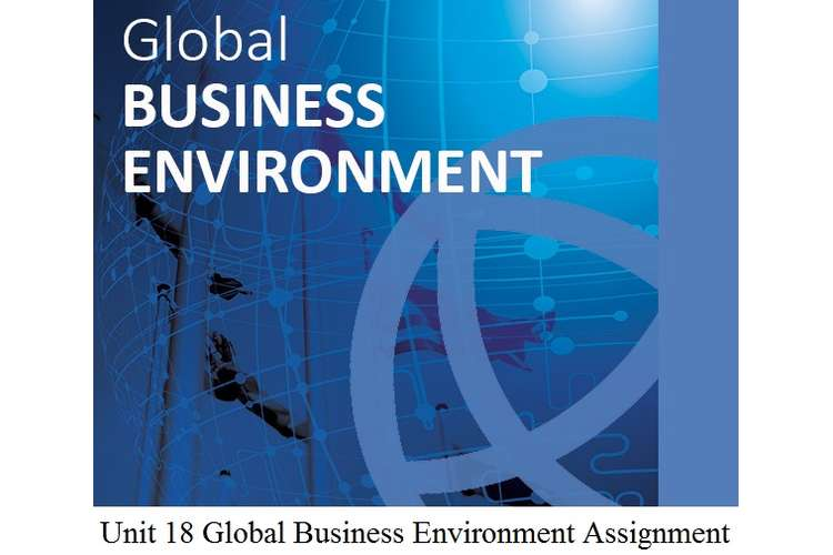Unit 18 Global Business Environment Assignment