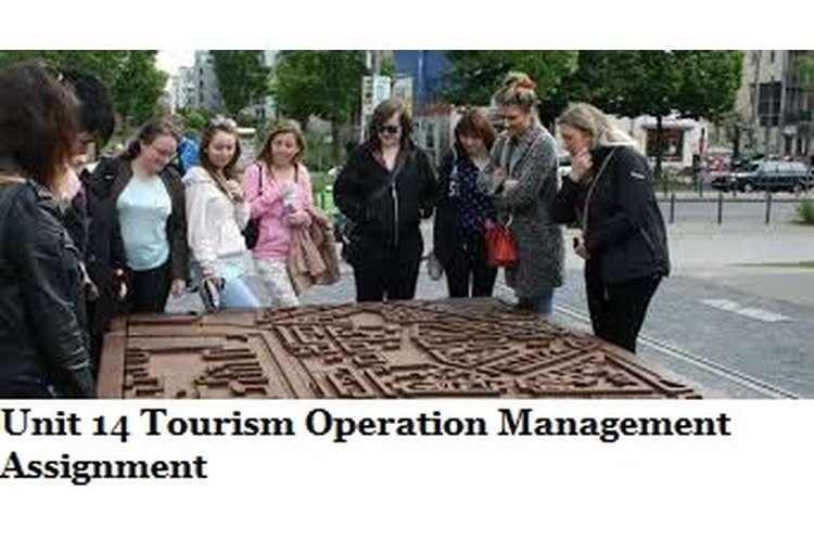 Unit 14 Tourism Operation Management Assignment
