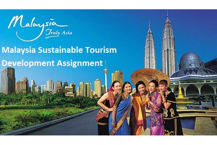 Malaysia Sustainable Tourism Development Assignment