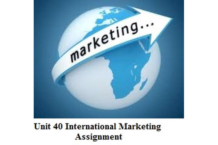 Unit 40 International Marketing Assignment