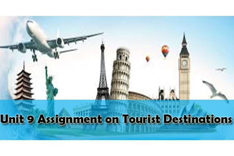 Unit 9 Assignment Tourist Destinations