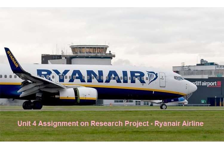 Unit 4 Assignment on Research Project - Ryanair Airline