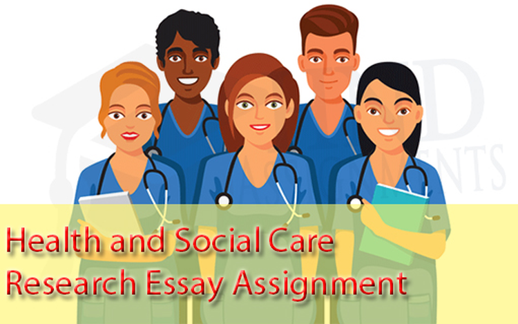 Unit 6 Health and Social Care Research Essay Assignment