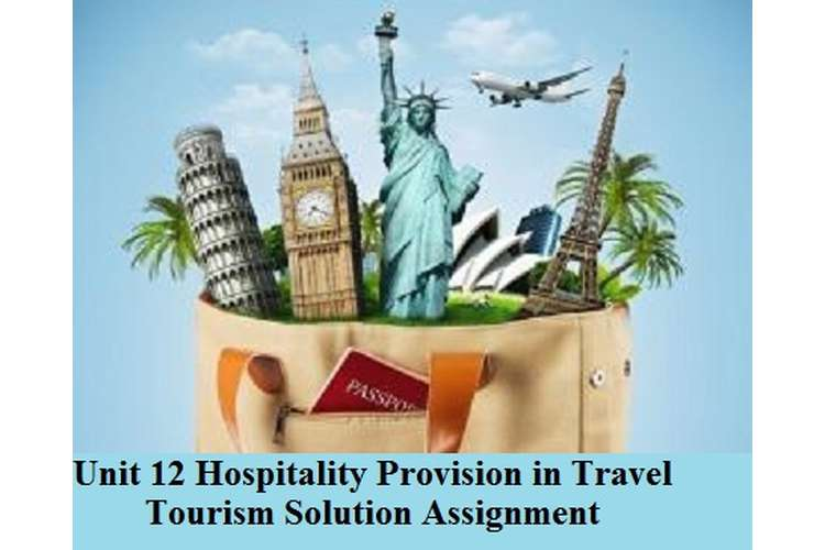 Hospitality Provision in Travel Tourism Solution Assignment