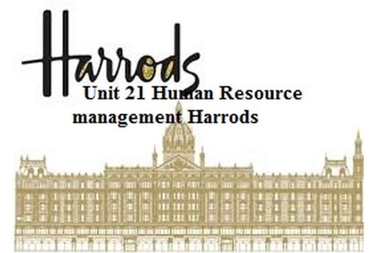 Unit 21 Human Resource management Assignment Harrods