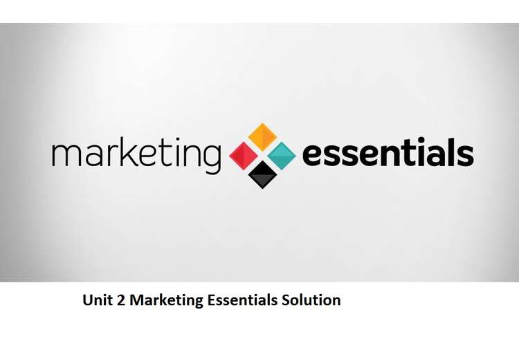 Unit 2 Marketing Essentials Solution