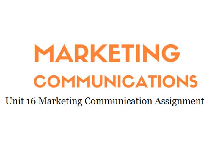 Unit 16 Marketing Communication Assignment