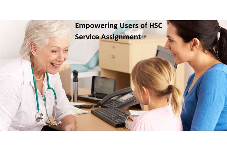 Unit 9 Empowering Users of HSC Service Assignment