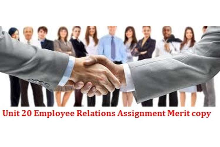 Unit 20 Employee Relations Assignment Merit copy