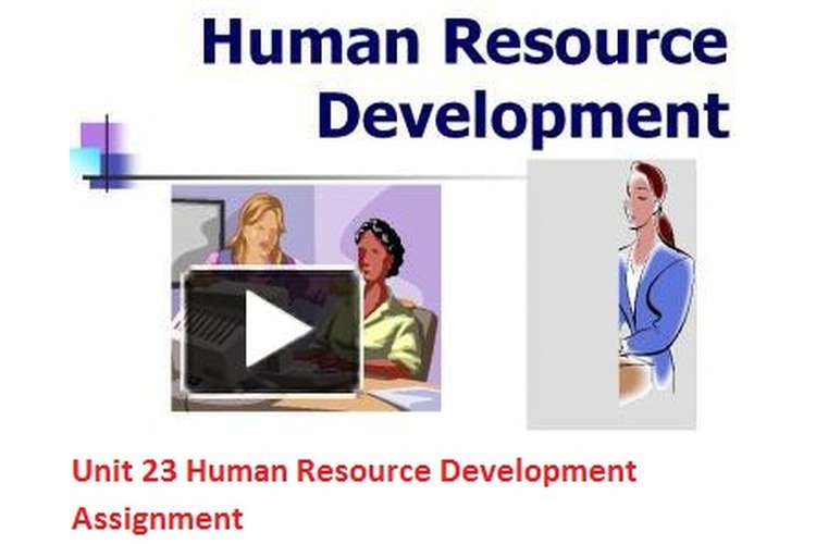 Unit 23 Human Resource Development Assignment