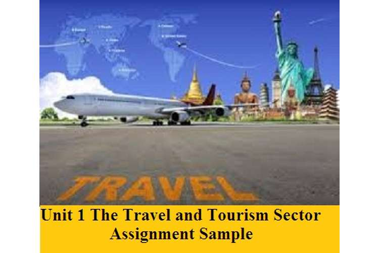 The Travel and Tourism Sector Assignment Sample