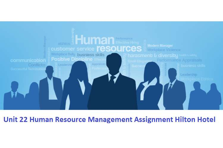 Unit 22 Human Resource Management Assignment Hilton Hotel