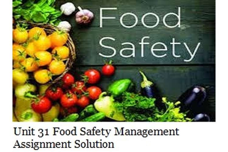 Unit 31 Food Safety Management Assignment Solution