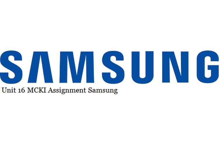 Unit 16 MCKI Assignment Samsung