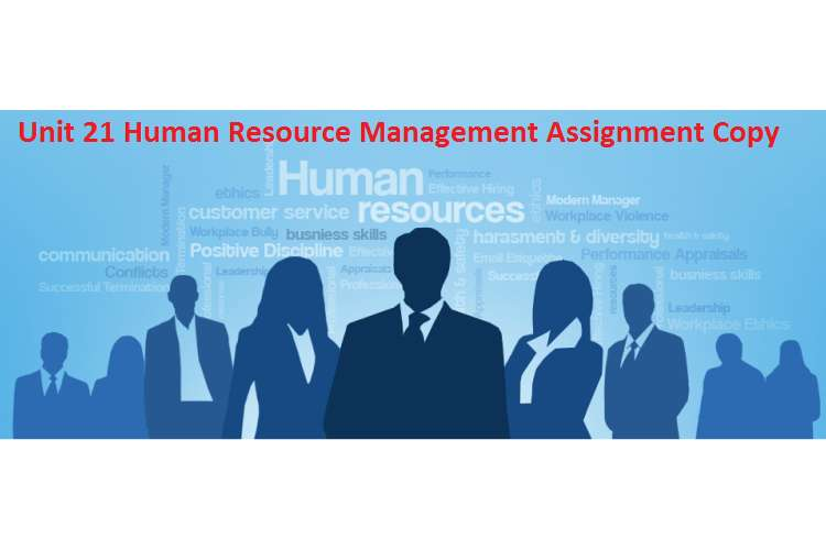 Unit 21 Human Resource Management Assignment Copy