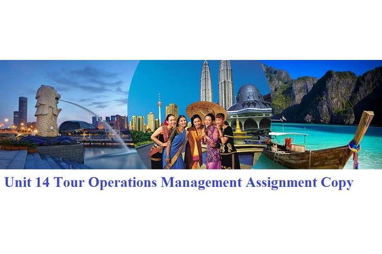 Unit 14 Tour Operations Management Assignment Copy
