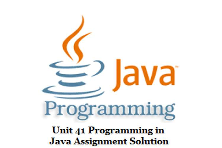 Unit 41 Programming in Java Assignment Solution