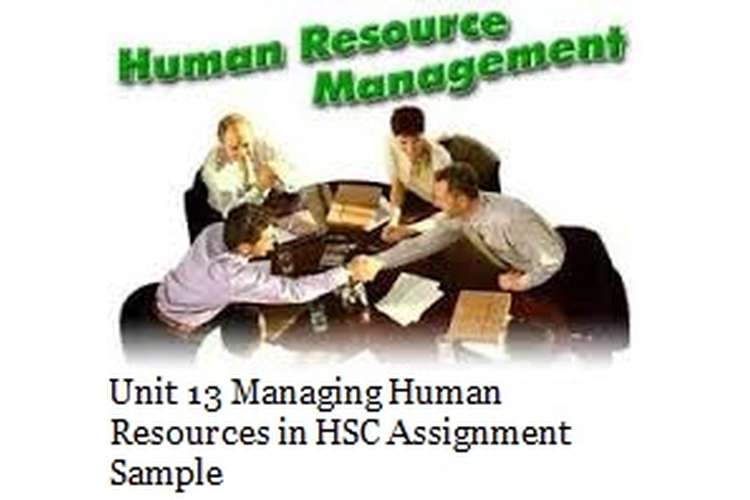 Unit 13 Managing Human Resources in HSC Assignment Sample