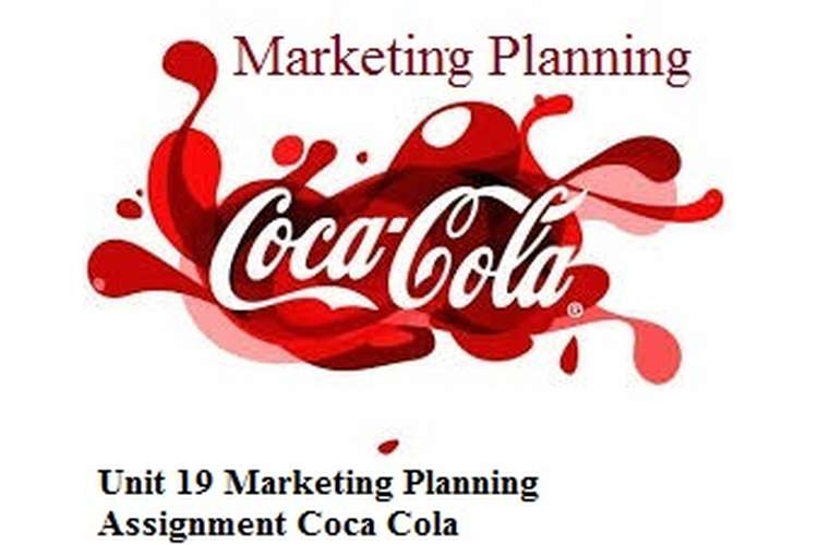 Unit 19 Marketing Planning Assignment Coca Cola