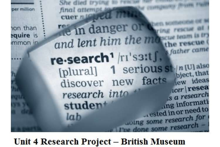 Unit 4 Research Project – British Museum