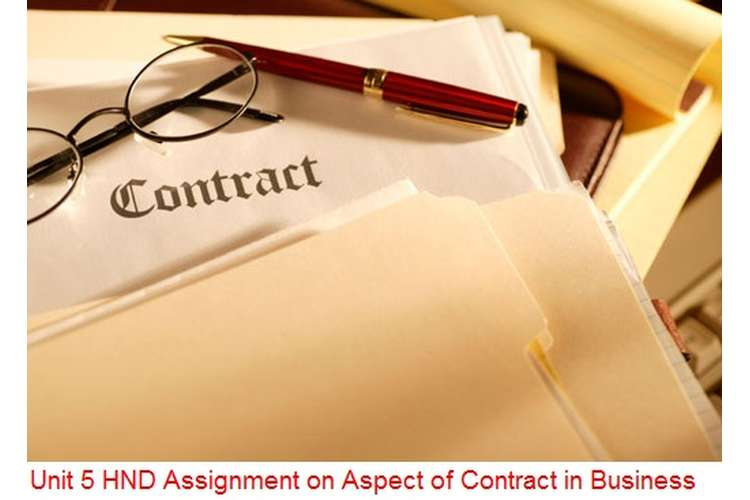 Unit 5 Assignment on Aspect of Contract in Business